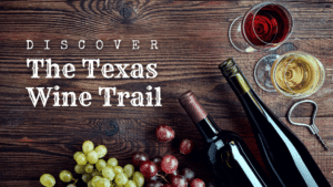 Discover The Texas Wine Trail